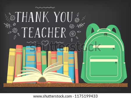 Thank You Teacher. Green school backpack on book shelf with blackboard background and lettering. Vector illustration