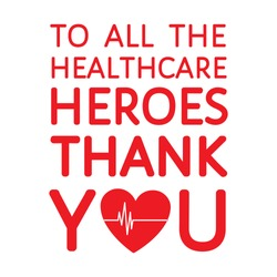 Thank you to all healthcare heroes- doctors, nurses, workers fighting coronavirus  gratitude message, sticker, t-shirt print with alive heart sign. Flat vector design, isolated on white background