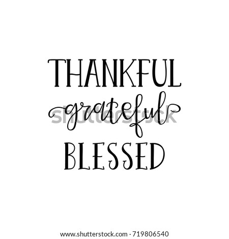 Thankful grateful blessed simple lettering. Calligraphy postcard or poster graphic design lettering element. Hand written style design Thanksgiving day sign Сток-фото ©