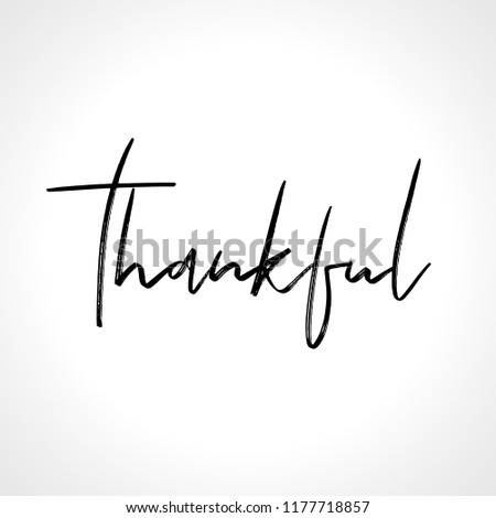 Thankful - lettering message. Hand drawn phrase. Handwritten modern brush calligraphy. Good for social media, posters, greeting cards, banners, textiles, gifts, T-shirts, mugs or other gifts.