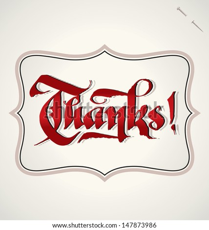 THANKS hand lettering -- handmade calligraphy, vector (eps8)