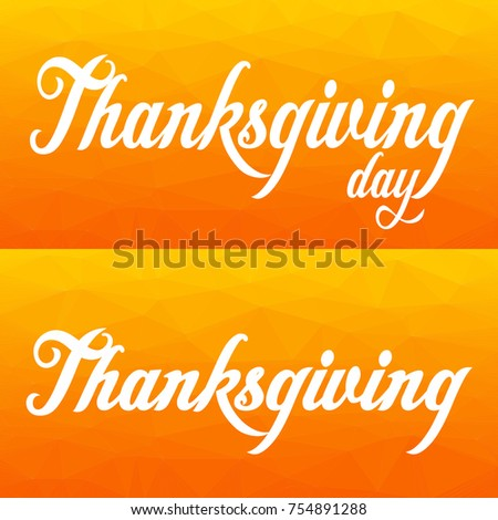 Thanksgiving greeting card with orange polygonal background. Suitable for banner.