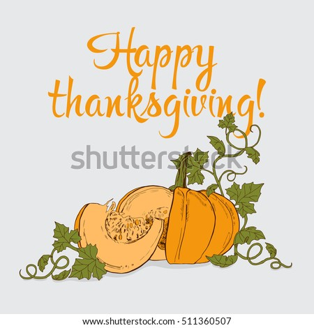 Thanksgiving greeting card with the beautiful hand drawn pumpkin.