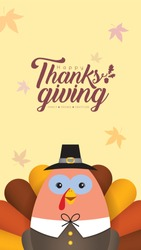 Thanksgiving template for smartphone wallpaper, screensaver, poster or banner design. Cute cartoon turkey with thanksgiving lettering. Autumn illustration.