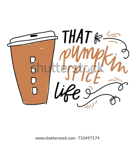that pumpkin spice life
