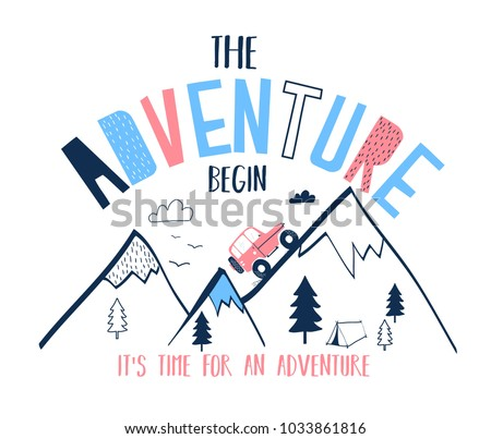 The adventure begin slogan and mountain hand drawing illustration vector.