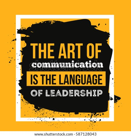 The art of communication is the language of leadership. Motivational Quote Poster for wall