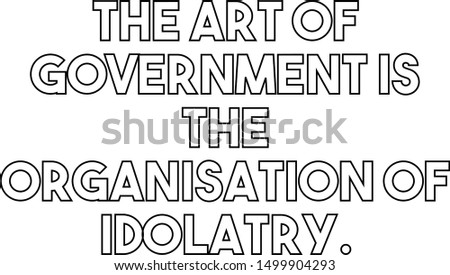 The art of government is the