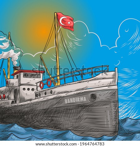 The Bandırma Ferry is the ship that brought Mustafa Kemal Atatürk as the 9th Army Inspector with his staff from Istanbul to Samsun. Illustration