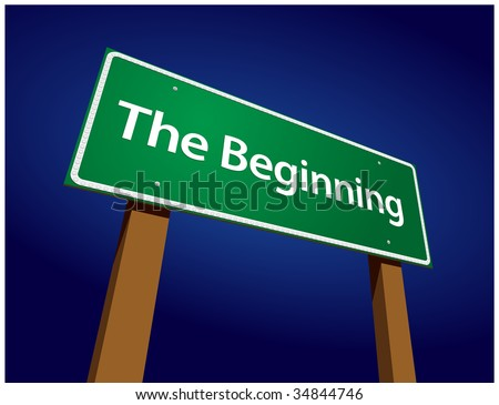 the beginning green road sign