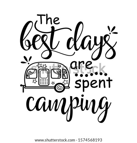 The best days are spent camping vector file.  Vacation mode shirt design. Travel trailer clip art. Isolated on transparent background.