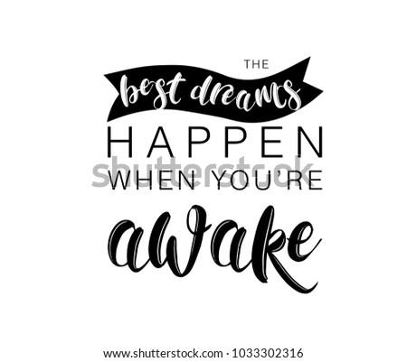 the best dreams happen when you