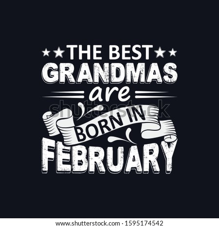 The best grandmas are born February, vector poster or print for clothes. lettering  Modern fashion t-shirt design with USA flag, typography, print, vector illustration