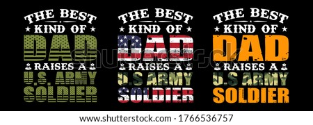 The Best Kind Of Dad Raise a U.S Army Soldier Soldier-Army Soldier T shirt design, Army Soldier USA Flag T shirt Design