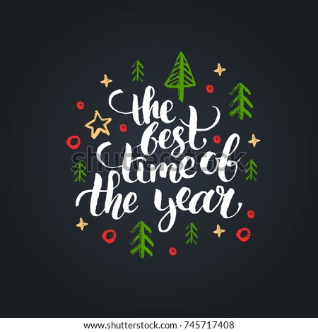 The Best Time of the Year lettering on black background. Vector hand drawn Christmas illustration. Happy Holidays greeting card, poster template.