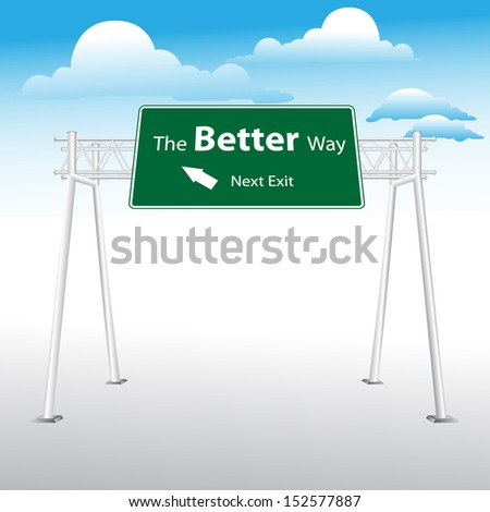 The better way highway sign on blue sky background
