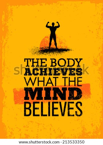 the body achieves what the mind