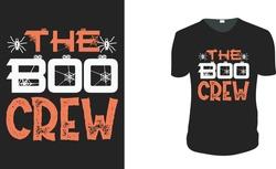 The Boo Crew T-Shirt. Halloween Gift Idea, Halloween Vector graphic for t shirt, Vector graphic, Halloween Holidays.