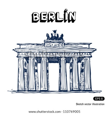 The Brandenburg gate in Berlin. Hand drawn sketch illustration isolated on white background - stock vector