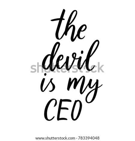 the devil is my ceo hand drawn