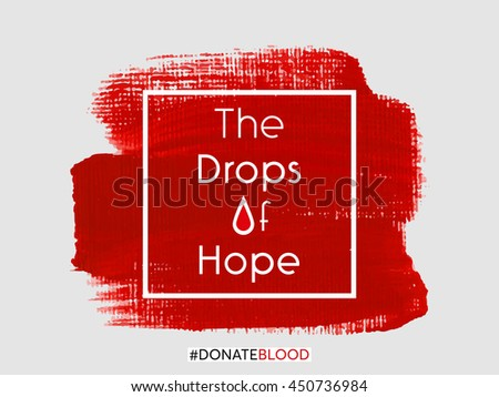 The drops of hope text sign over red acrylic paint abstract stain grunge background vector. Donate blood health poster.