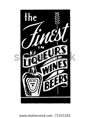 The Finest In Liqueurs Wines Beers - Retro Ad Art Banner