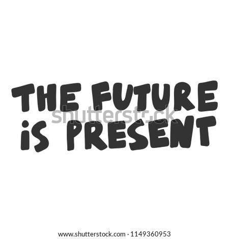 the future is present sticker