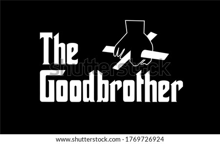 THE GOOD BROTHER TYPOGRAPHIC VECTOR DESIGN CAN PRINT FOR TSHIRT, BACKGROUND ETC