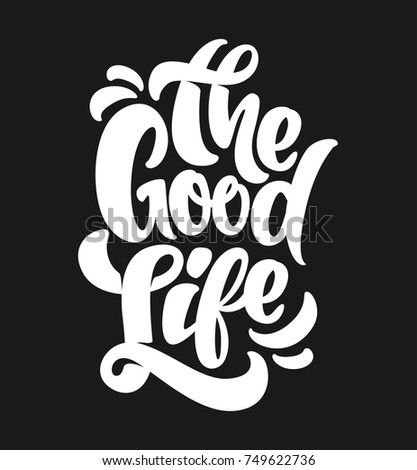 the good life typography t
