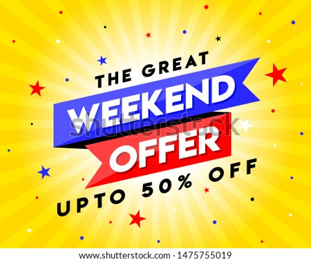 The Great Weekend Offer Banner, Logo design, Sticker, Concept, Card, Template, Icon, Poster, Unit, Label, Web Header, Mnemonic. Weekend sale with upto 50% off - Vector, Illustration