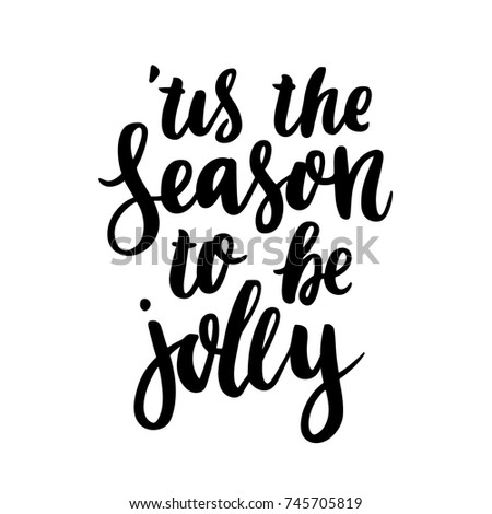 The hand-drawing quote: This is the season to be jolly, in a trendy calligraphic style. Merry Christmas card. It can be used for card, mug, brochures, poster, t-shirts, phone case etc.