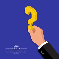 The hand of the person holds a question mark.Isometric illustration.The concept of a raising of a question in business.Difficulty, obstacle, solution at the businessman.3D style.Vector illustration.