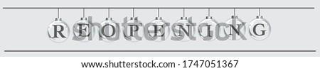 The letter R E O P E N I N G re-opening on the ball glass.  Foto stock ©