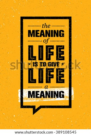 the meaning of life is to give