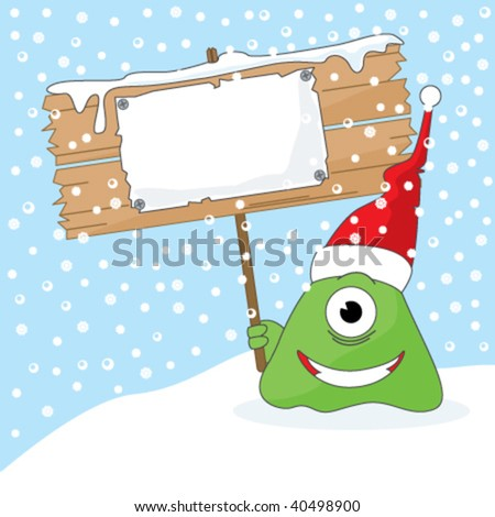 The monster holding the placard with your Christmas message. All elements are easily moved.