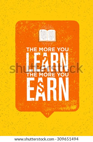 the more you learn the more you