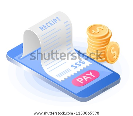 The online bill payment. Smartphone, paper receipt bill, stack of coins. Flat vector isometric illustration. The web paying, financial transaction, mobile banking, modern technology concept.