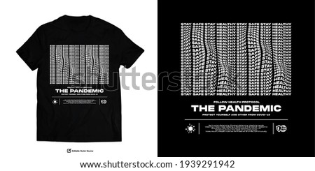 The Pandemic Protect yourself and others From COVID-19 or Corona virus Edgy Design for Urban Apparel Design Street wear T shirt Words of Wisdom During Pandemic Times Campaign Stockfoto ©