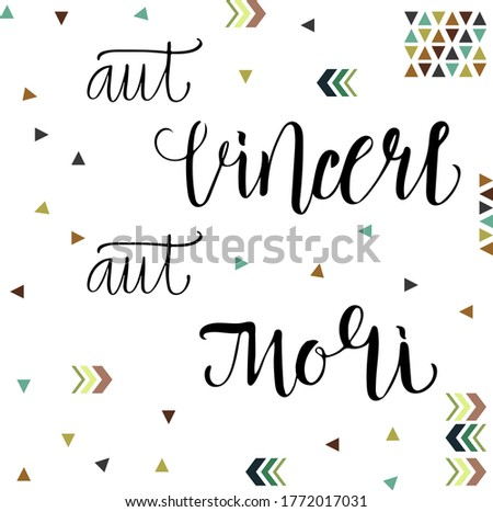 the phrase in Latin 'aut vincere aut mori', translated into English 'either win or die'. vector. calligraphy with a brush. Stock fotó ©