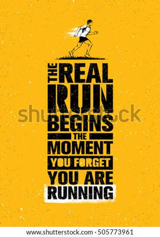 the real run begins the moment