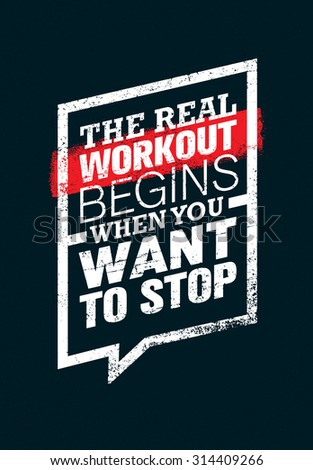 the real workout begins when