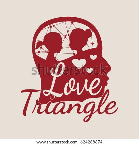 The relationships between men and women. Silhouette of the young posing lady inside the head of a man. Love triangle text #624288674