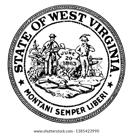 The Seal of the State of West Virginia, this seal has  guns & cornstalk, two men standing on either side of rock inscribed with date JUNE  20 1863, men holding axe, plow, pickaxe,  vintage