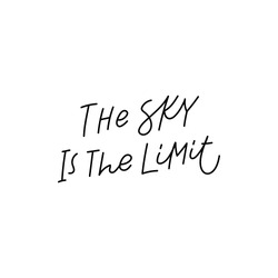 The sky is the limit quote lettering. Calligraphy inspiration graphic design typography element. Hand written postcard. Cute simple black vector sign
