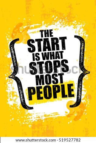 The Start Is What Stops Most People. Gym Inspiring Creative Motivation Quote Template. Vector Typography Banner Design Concept On Grunge Texture Rough Background