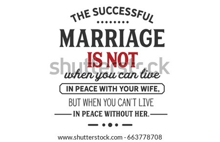 the successful marriage is not