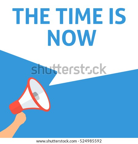 the time is now announcement