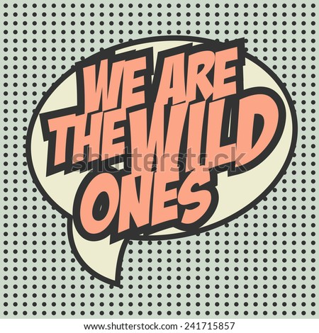 the wild ones, illustration in vector format