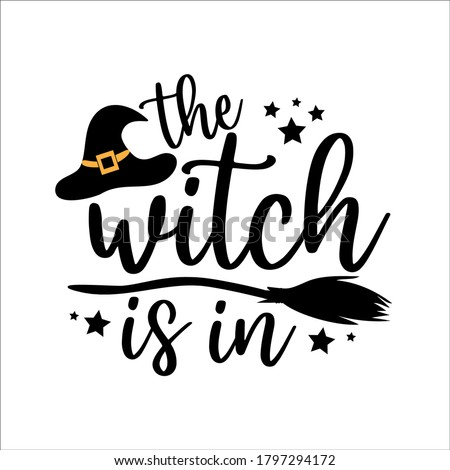 The Witch Is In - funny Halloween text with broom and witch hat. Good for textile print, poster, greeting card, and gift desin. Stockfoto ©