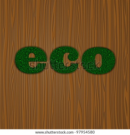 The word Eco made of stylized grass on wooden background.Vector eps10